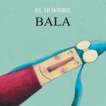 EL HOMBRE BALA